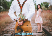 Ways To Find Love And Be Loved